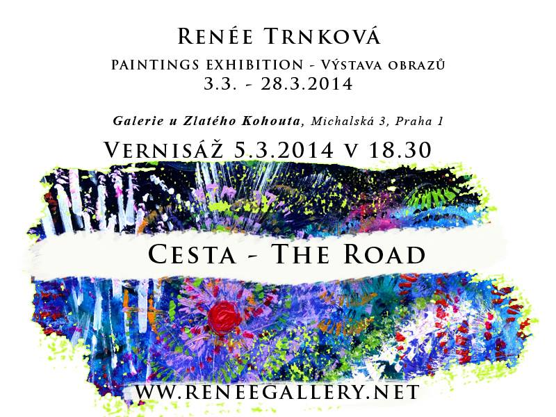 Renée Gallery Paintings Exhibition The Road, U Zlatého Kohouta